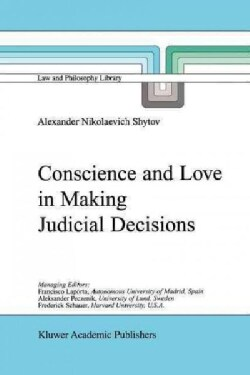 Conscience and Love in Making Judicial Decisions (Paperback)
