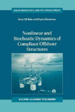 Nonlinear and Stochastic Dynamics of Compliant Offshore Structures (Paperback)