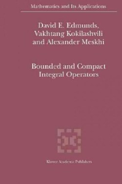 Bounded and Compact Integral Operators (Paperback)