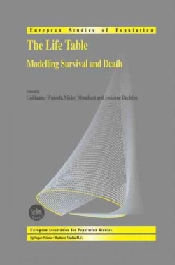 The Life Table: Modelling Survival and Death (Paperback)