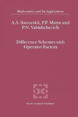 Difference Schemes With Operator Factors (Paperback)