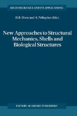 New Approaches to Structural Mechanics, Shells and Biological Structures (Paperback)