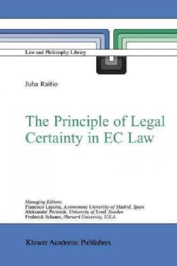 The Principle of Legal Certainty in E. C. Law (Paperback)