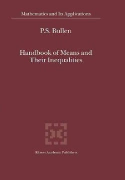Handbook of Means and Their Inequalities (Paperback)