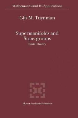 Supermanifolds and Supergroups: Basic Theory (Paperback)