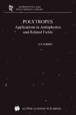 Polytropes: Applications in Astrophysics and Related Fields (Paperback)