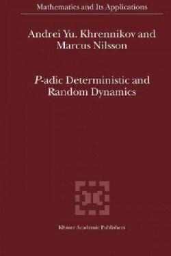 P-adic Deterministic and Random Dynamics (Paperback)