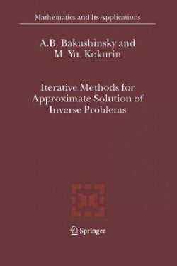 Iterative Methods for Approximate Solution of Inverse Problems (Paperback)