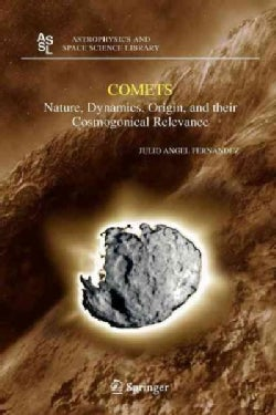 Comets: Nature, Dynamics, Origin, and Their Cosmogonical Relevance (Paperback)