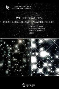 White Dwarfs: Cosmological and Galactic Probes (Paperback)