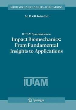 Iutam Symposium on Impact Biomechanics: from Fundamental Insights to Applications (Paperback)