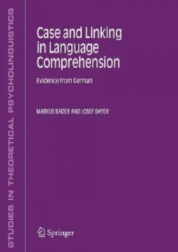 Case and Linking in Language Comprehension: Evidence from German (Paperback)