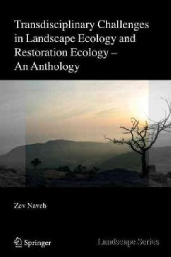 Transdisciplinary Challenges in Landscape Ecology and Restoration Ecology - an Anthology (Paperback)