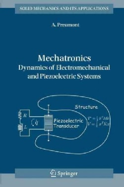 Mechatronics: Dynamics of Electromechanical and Piezoelectric Systems (Paperback)