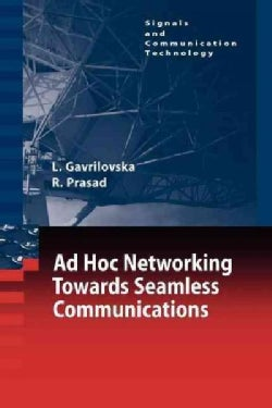 Ad-hoc Networking Towards Seamless Communications (Paperback)