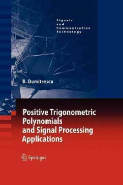 Positive Trigonometric Polynomials and Signal Processing Applications (Paperback)