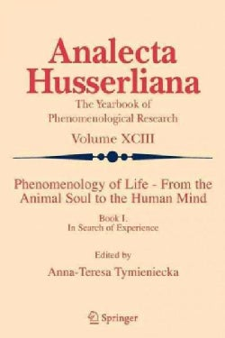 Phenomenology of Life: From the Animal Soul to the Human Mind: Book I: in Search of Experience (Paperback)