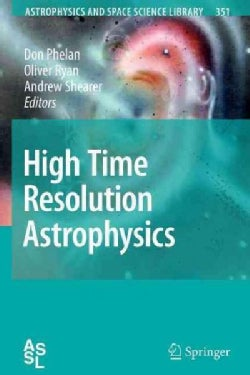 High Time Resolution Astrophysics (Paperback)