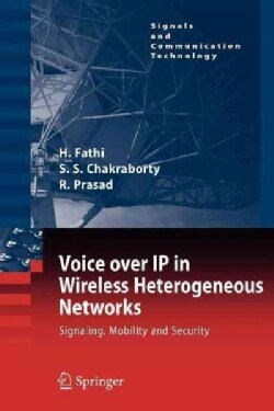 Voice over Ip in Wireless Heterogeneous Networks: Signaling, Mobility and Security (Paperback)