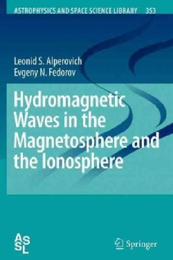 Hydromagnetic Waves in the Magnetosphere and the Ionosphere (Paperback)