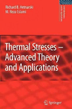 Thermal Stresses -- Advanced Theory and Applications (Paperback)