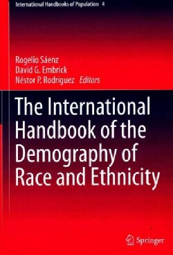The International Handbook of the Demography of Race and Ethnicity (Hardcover)