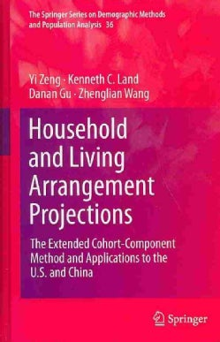 Household and Living Arrangement Projections: The Extended Cohort-Component Method and Applications to the U.S. a... (Hardcover)