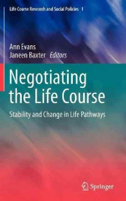 Negotiating the Life Course: Stability and Change in Life Pathways (Hardcover)