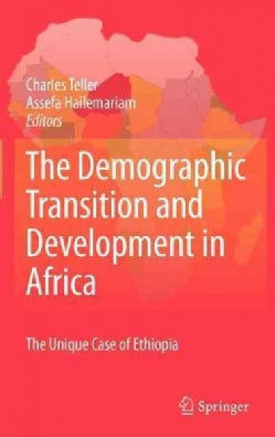 The Demographic Transition and Development in Africa: The Unique Case of Ethiopia (Hardcover)