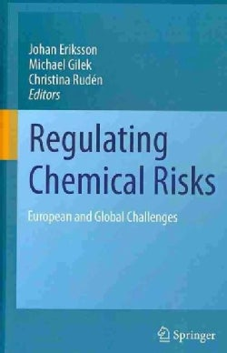 Regulating Chemical Risks: European and Global Challenges (Hardcover)