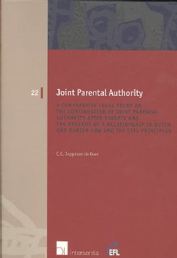 Joint Parental Authority: A Comparative Legal Study on the Continuation of Joint Parental Authority after Divorce... (Paperback)