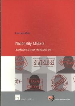 Nationality Matters: Statelessness Under International Law (Paperback)