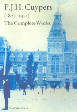 P.J.H. Cuypers 1827-1921: The Complete Works (Hardcover)