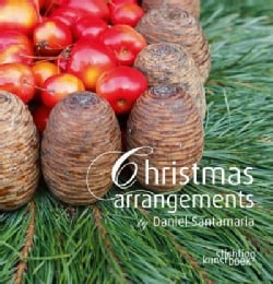 Christmas Arrangements by Daniel Santamaria (Hardcover)