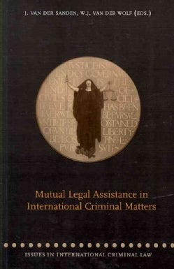 Mutual Legal Assistance in International Criminal Matters: Issues in International Criminal Law (Paperback)