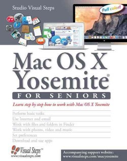 MAC OS X Yosemite for Seniors: Learn step by step how to work with Mac OS X Yosemite (Paperback)