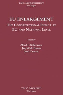 Eu Enlargement: The Constitutional Impact at Eu and National Level (Hardcover)