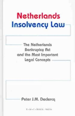 Netherlands Insolvency Law: The Netherlands Bankruptcy Act & the Most Important Legal Concepts (Hardcover)
