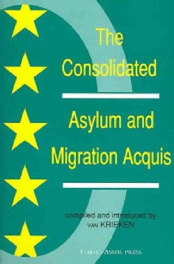 The Consolidated Asylum and Migration Acquis: The Eu Directives in an Expanded Europe (Paperback)
