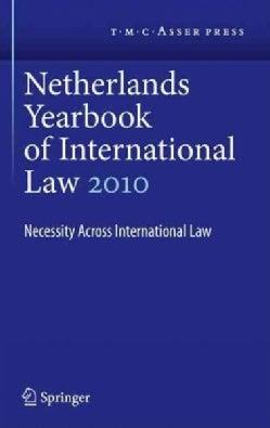 Netherlands Yearbook of International Law 2010: Necessity Across International Law (Hardcover)