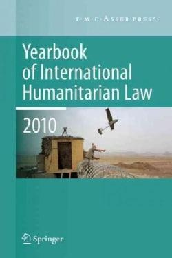 Yearbook of International Humanitarian Law 2010 (Hardcover)