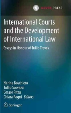 International Courts and the Development of International Law: Essays in Honour of Tullio Treves (Hardcover)