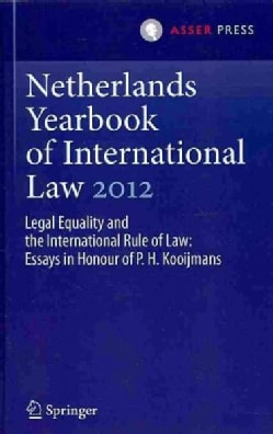 Netherlands Yearbook of International Law 2012: Legal Equality and the International Rule of Law: Essays in Honou... (Hardcover)