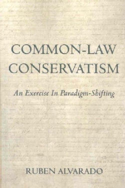 Common-Law Conservatism: An Exercise in Paradigm-shifting (Paperback)