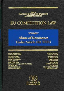 Eu Competition Law: Abuse of Dominance Under Article 102 Tfeu (Hardcover)