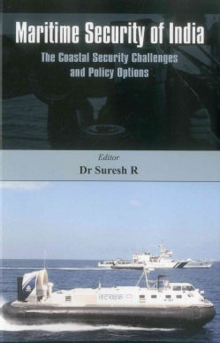 Maritime Security of India: The Coastal Security Challenges and Policy Options (Paperback)