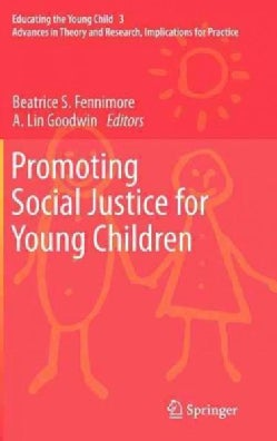 Promoting Social Justice for Young Children: Advances in Theory and Research, Implications for Practice (Hardcover)