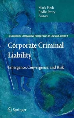 Corporate Criminal Liability: Emergence, Convergence, and Risk (Hardcover)