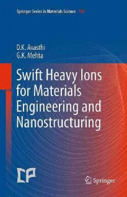 Swift Heavy Ions for Materials Engineering and Nanostructuring (Hardcover)