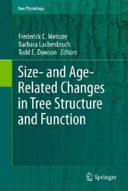 Size- and Age-Related Changes in Tree Structure and Function (Hardcover)